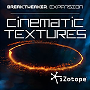 iZotope Cinematic Textures Add On for BreakTweaker
